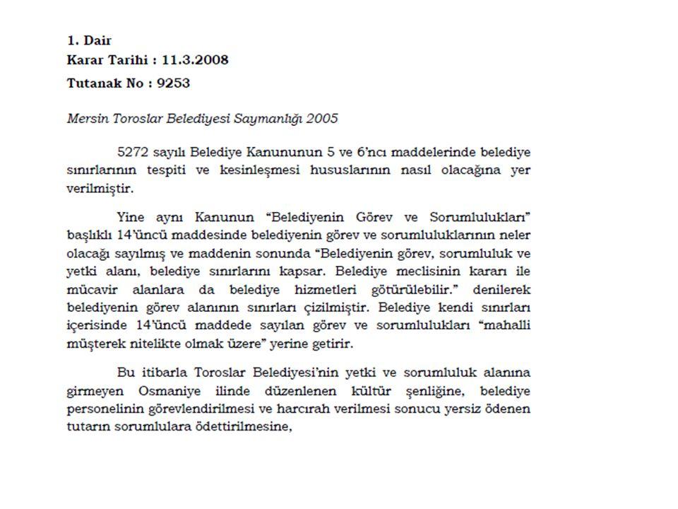 1224 sayılı ilamın 5 inci maddesiyle; mülkiyeti İzmir Büyükşehir Belediyesine ait olup işletme hakkının kiralanması suretiyle kiraya verilen yerlerden Katma Değer Vergisi tahsil edilmediği gerekçesiyle 27.628,56 YTL.'ye tazmin hükmü verilmiştir.
