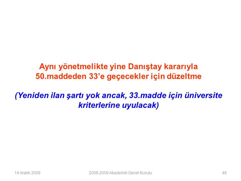 49 Türkçe eğitim yapan bölümlerle ilgili gelişmeler Hazırlık sınıfının mecburi olması için %30 ya da tamamen yabancı dille eğitim, Aksi halde Hazırlık sınıfı ya açılmaz ya da açılır ama öğrenciler isteğe bağlı olarak hazırlık sınıfına giderler 14 Aralık 20092008-2009 Akademik Genel Kurulu