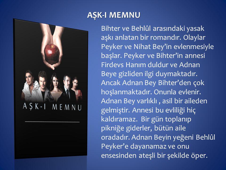 AŞK-I MEMNU Bihter ve Behlûl arasındaki yasak aşkı anlatan bir romandır. Olaylar Peyker ve Nihat Bey'in evlenmesiyle başlar. Peyker ve Bihter'in annes