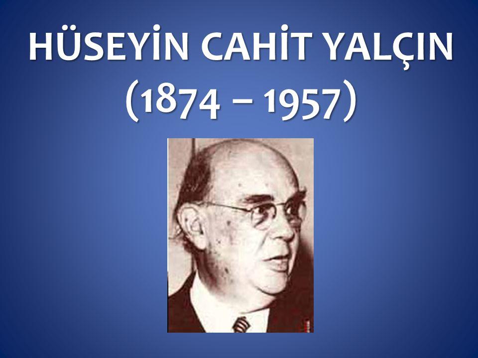HÜSEYİN CAHİT YALÇIN (1874 – 1957)