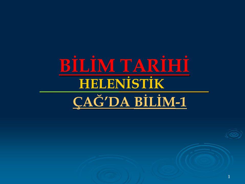 BİLİM TARİHİ HELENİSTİK ÇAĞ'DA BİLİM-1 1