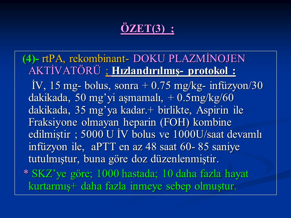 ÖZET(3)_; ÖZET(3)_; (4)- rtPA, rekombinant- DOKU PLAZMİNOJEN AKTİVATÖRÜ ; Hızlandırılmış- protokol : (4)- rtPA, rekombinant- DOKU PLAZMİNOJEN AKTİVATÖ