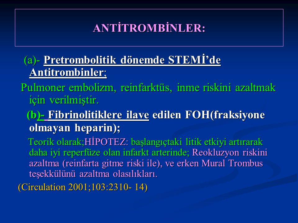 ANTİTROMBİNLER: (a)- Pretrombolitik dönemde STEMİ'de Antitrombinler; (a)- Pretrombolitik dönemde STEMİ'de Antitrombinler; Pulmoner embolizm, reinfarkt