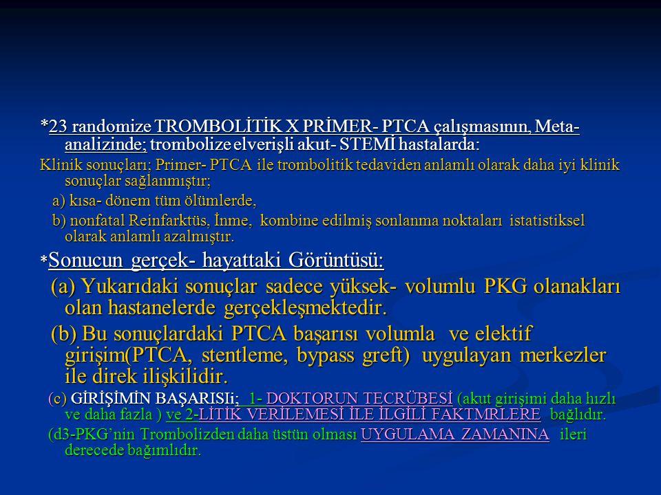 *23 randomize TROMBOLİTİK X PRİMER- PTCA çalışmasının, Meta- analizinde; trombolize elverişli akut- STEMİ hastalarda: Klinik sonuçları; Primer- PTCA i