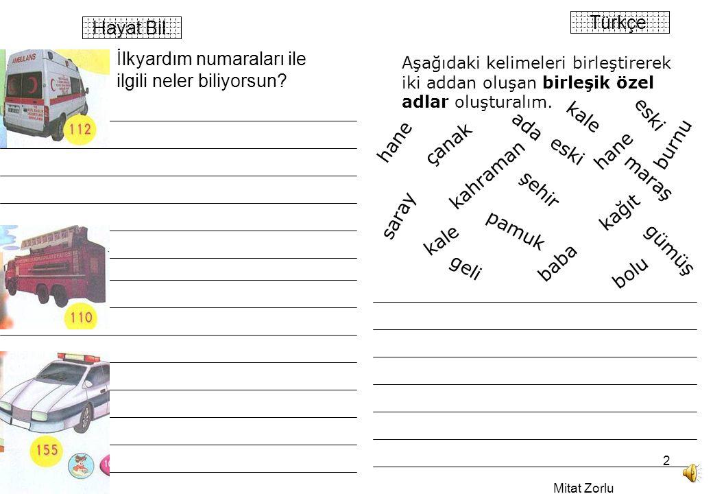 Mitat Zorlu 2 Türkçe Hayat Bil.1. İlkyardım numaraları ile ilgili neler biliyorsun.