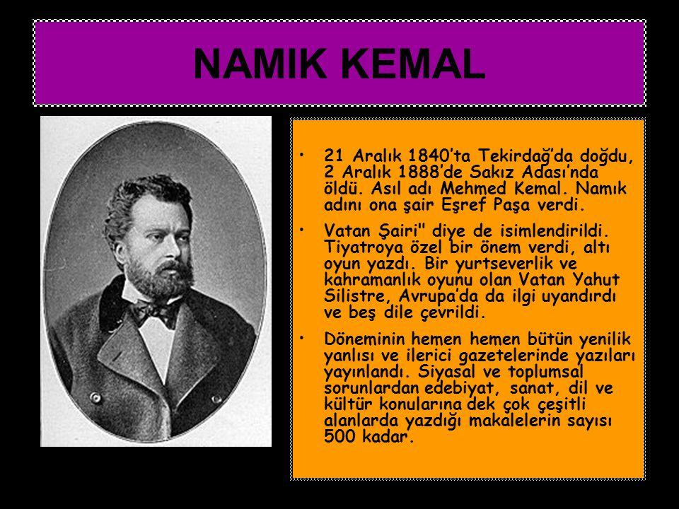 21 Aralık 1840'ta Tekirdağ'da doğdu, 2 Aralık 1888'de Sakız Adası'nda öldü. Asıl adı Mehmed Kemal. Namık adını ona şair Eşref Paşa verdi. Vatan Şairi