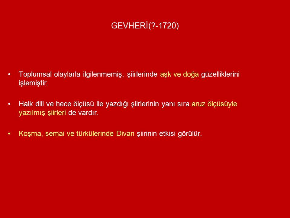 AŞIK ÖMER(1619-1707) Şiirlerinde kuvvetli bir Divan edebiyatı etkisi görülür.