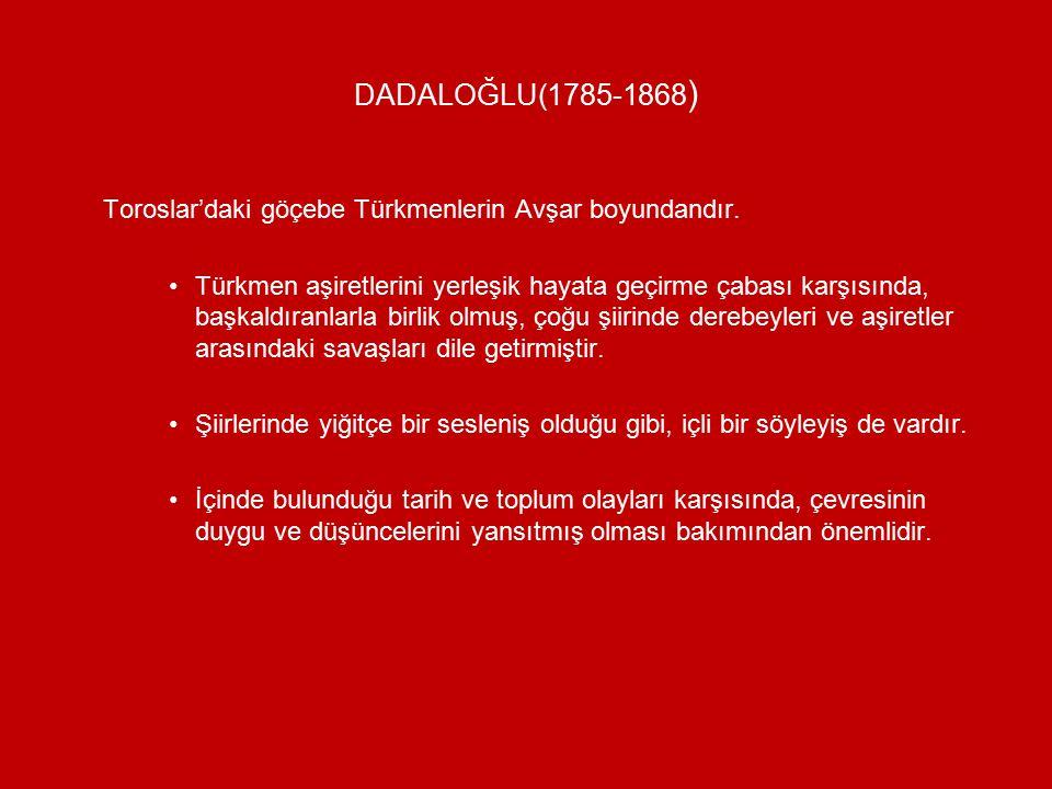 SEYRANİ(1807-1866) Dönemindeki aksaklıkları ele almış, değersiz yöneticileri ve ham sofuları yerden yere vurmuştur.