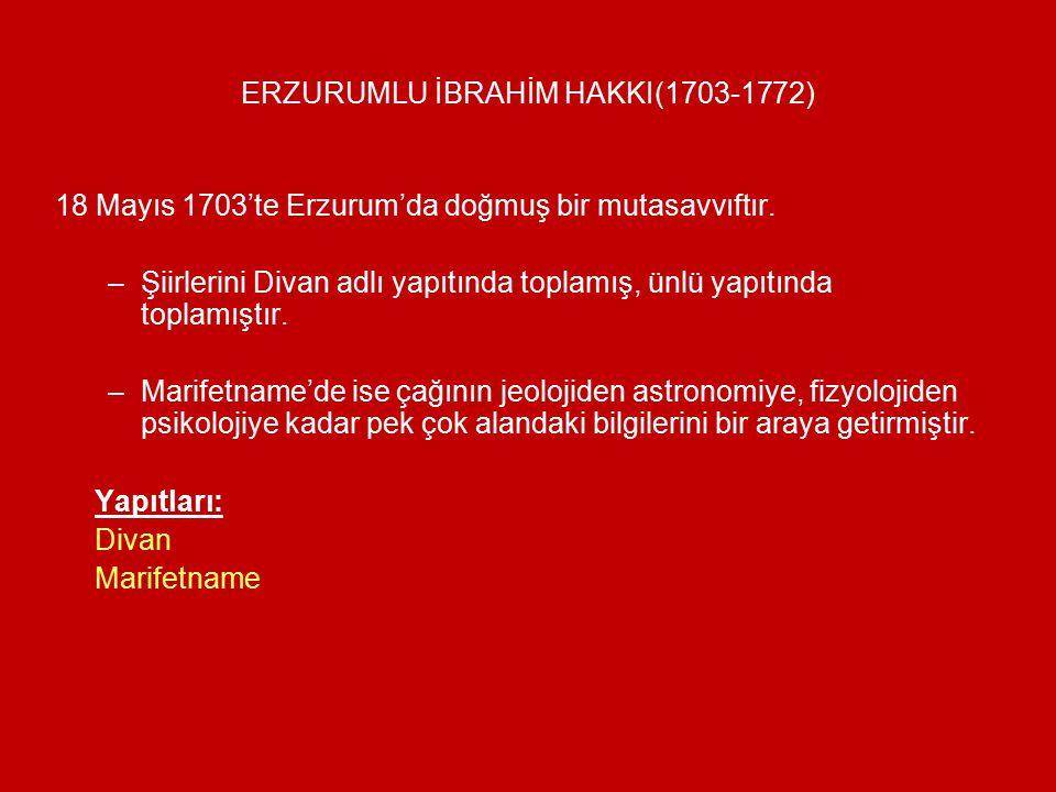 NİYAZİ-İ MISRİ(1617-1694) Aruz ve hece ölçüsüyle şiirler yazmış, bu şiirlerini Divan-ı ilahiyat adlı yapıtında toplamıştır Tasavvuf konulu yapıtlarının yanında tefsir kitapları da kaleme almıştır.