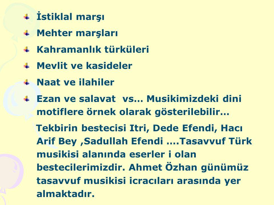 Musikimizdeki dini motifler: Milletler duygu düşünce ve hayallerini müzikle yansıtırlar, müzik evrensel bir dildir. İslamiyetin etkisiyle Türk müziğin