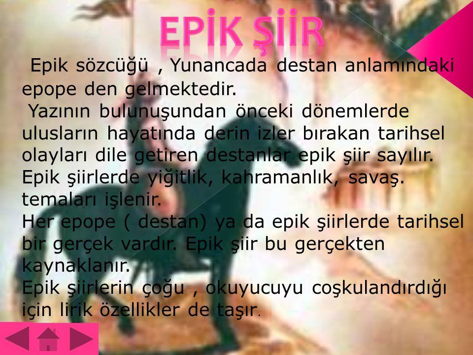 Epik sözcüğü, Yunancada destan anlamındaki epope den gelmektedir.