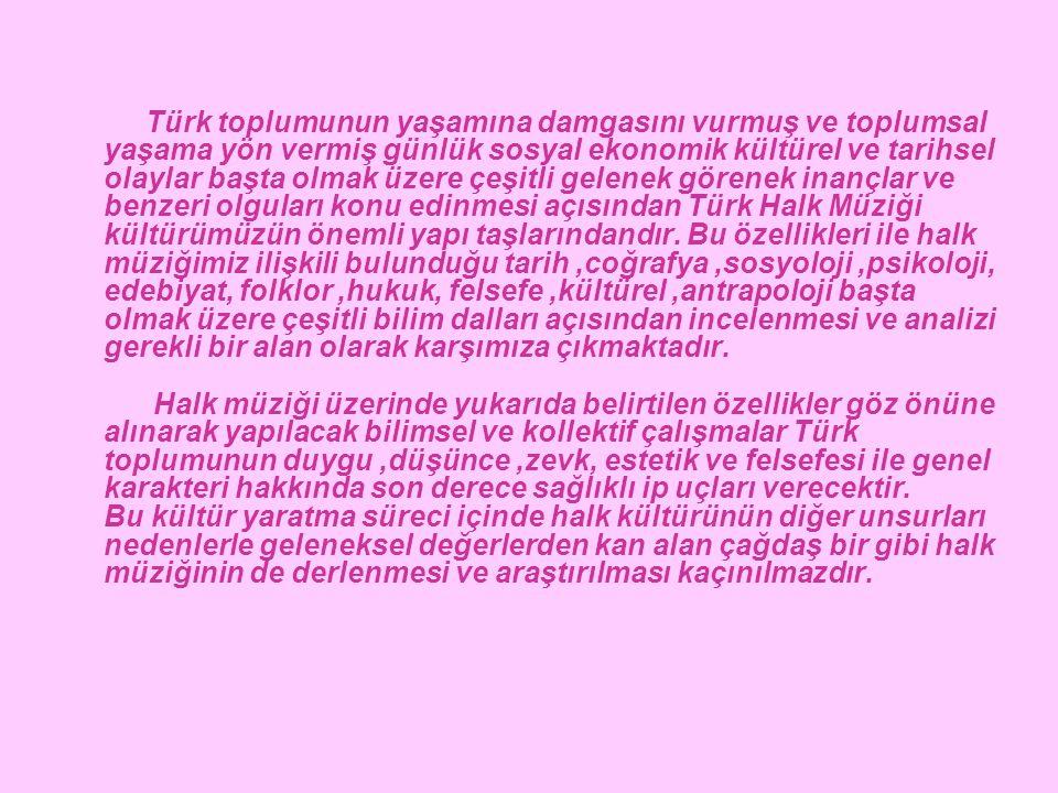 Türk toplumunun yaşamına damgasını vurmuş ve toplumsal yaşama yön vermiş günlük sosyal ekonomik kültürel ve tarihsel olaylar başta olmak üzere çeşitli