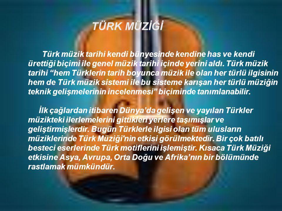 """TÜRK MÜZİĞİ Türk müzik tarihi kendi bünyesinde kendine has ve kendi ürettiği biçimi ile genel müzik tarihi içinde yerini aldı. Türk müzik tarihi """"hem"""