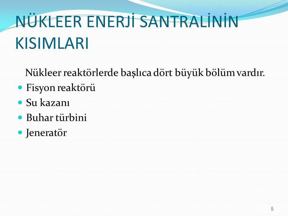 TÜRKİYE'DE NÜKLEER SANTRAL İNŞA EDİLECEK Türkiye'de ilk nükleer santralin Mersin Akkuyu'da inşası planlanmıştır.