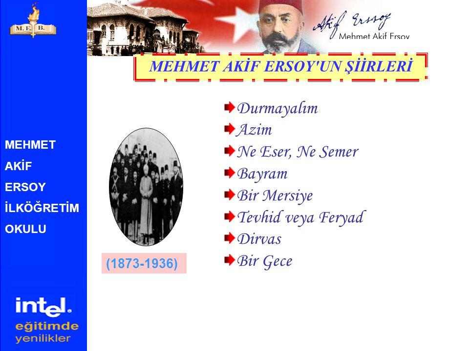 MEHMET AKİF ERSOY İLKÖĞRETİM OKULU İstiklâl Marşı Çanakkale Şehitleri ne Asım ın Nesli Müslümanlık Nerede .