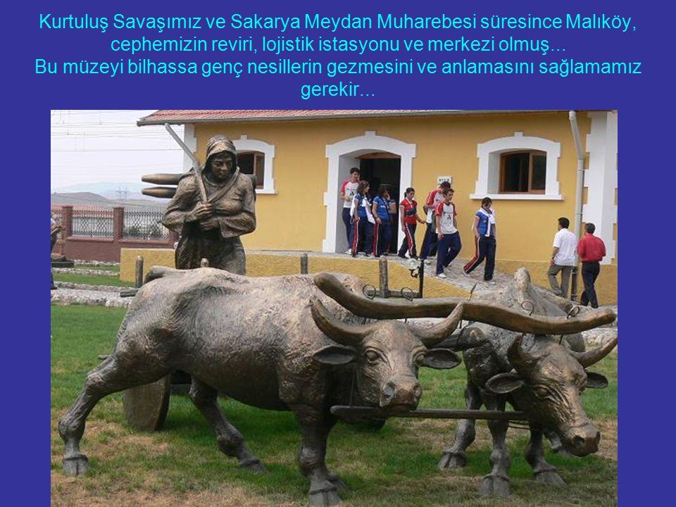 Kurtuluş Savaşımız ve Sakarya Meydan Muharebesi süresince Malıköy, cephemizin reviri, lojistik istasyonu ve merkezi olmuş...