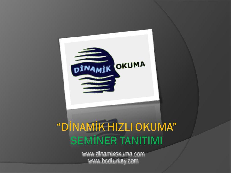 """www.dinamikokuma.com www.bcdturkey.com """"DİNAMİK HIZLI OKUMA"""" SEMİNER TANITIMI"""