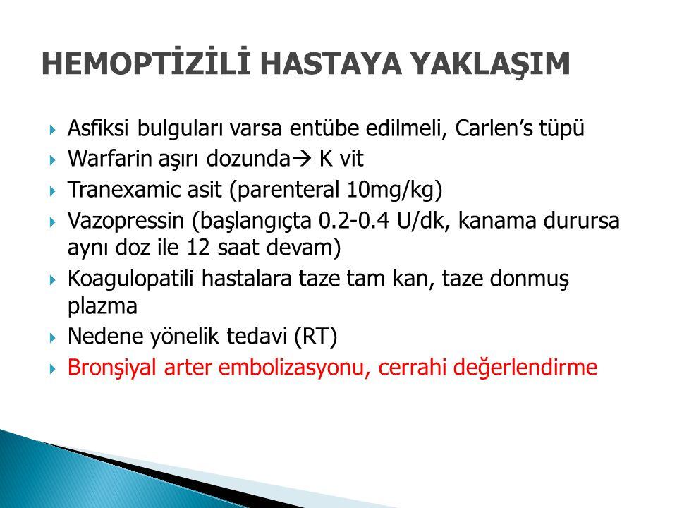  Asfiksi bulguları varsa entübe edilmeli, Carlen's tüpü  Warfarin aşırı dozunda  K vit  Tranexamic asit (parenteral 10mg/kg)  Vazopressin (başlan