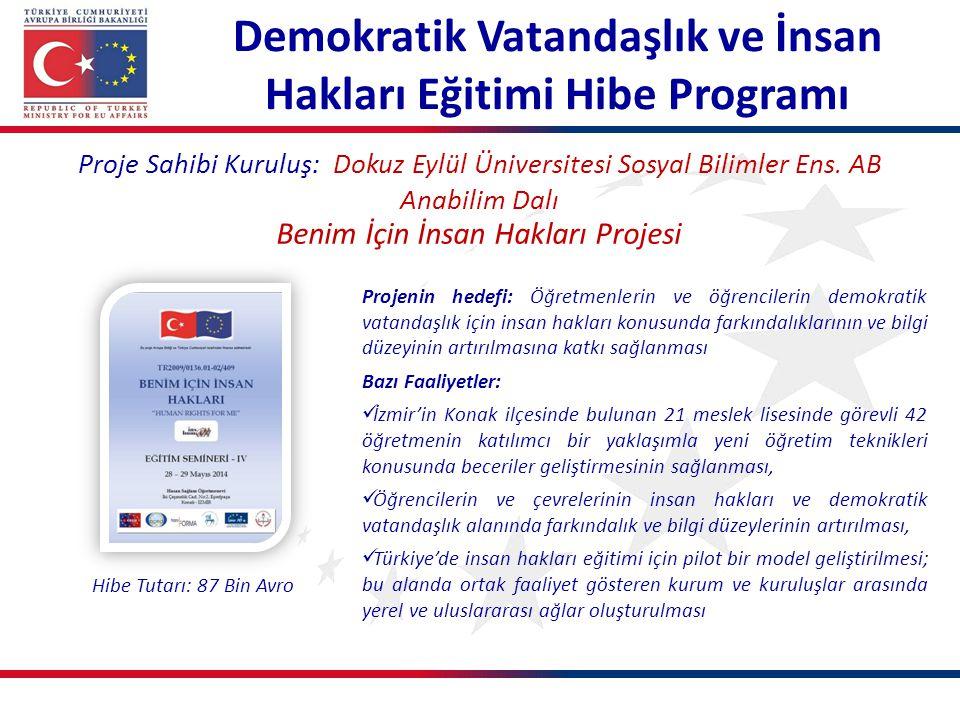 Demokratik Vatandaşlık ve İnsan Hakları Eğitimi Hibe Programı Proje Sahibi Kuruluş: Dokuz Eylül Üniversitesi Sosyal Bilimler Ens.