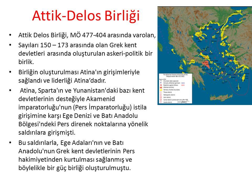 Attik-Delos Birliği Attik Delos Birliği, MÖ 477-404 arasında varolan, Sayıları 150 – 173 arasında olan Grek kent devletleri arasında oluşturulan askeri-politik bir birlik.