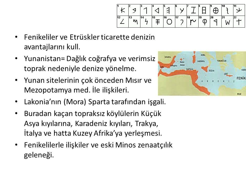 Fenikeliler ve Etrüskler ticarette denizin avantajlarını kull.