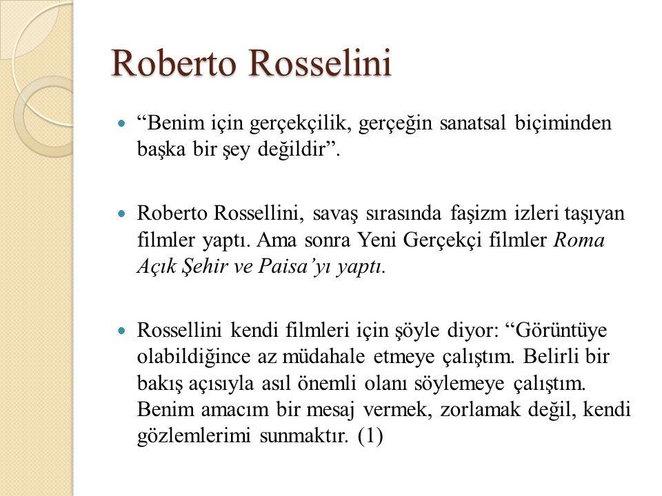 """Roberto Rosselini """"Benim için gerçekçilik, gerçeğin sanatsal biçiminden başka bir şey değildir"""". Roberto Rossellini, savaş sırasında faşizm izleri taş"""