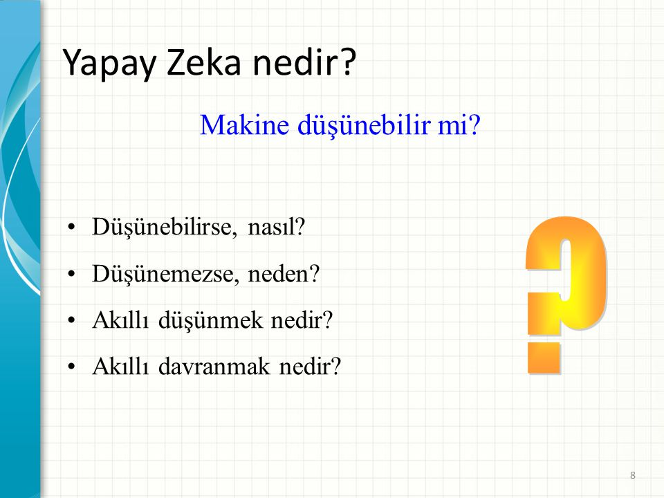 Yapay Zeka nedir.Kesin tanımı yok.