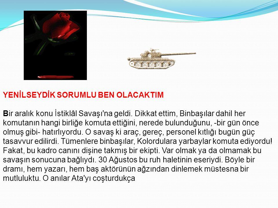 BENİM ADIM ATA DEĞİL Atatürk'ün sinirlendiği önemli bir nokta vardı. Gazetelerde, kendisine