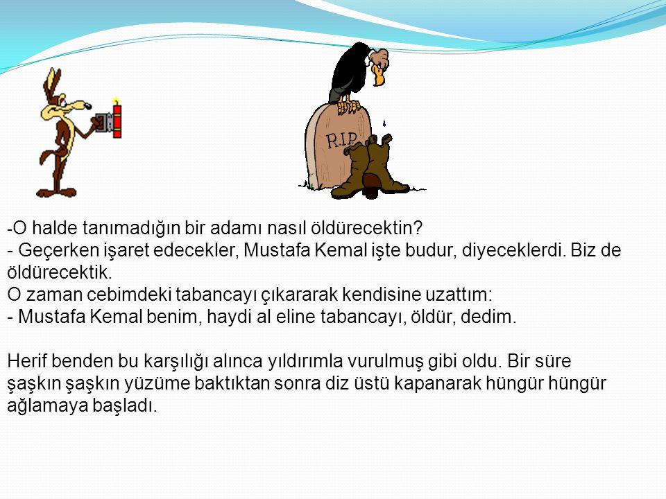 İZMİR SUİKASTI İzmir'de hazırlanan o alçakça suikastın sonuçsuz kalmasından sonra bir gün bize şu olayı anlatmıştı: -
