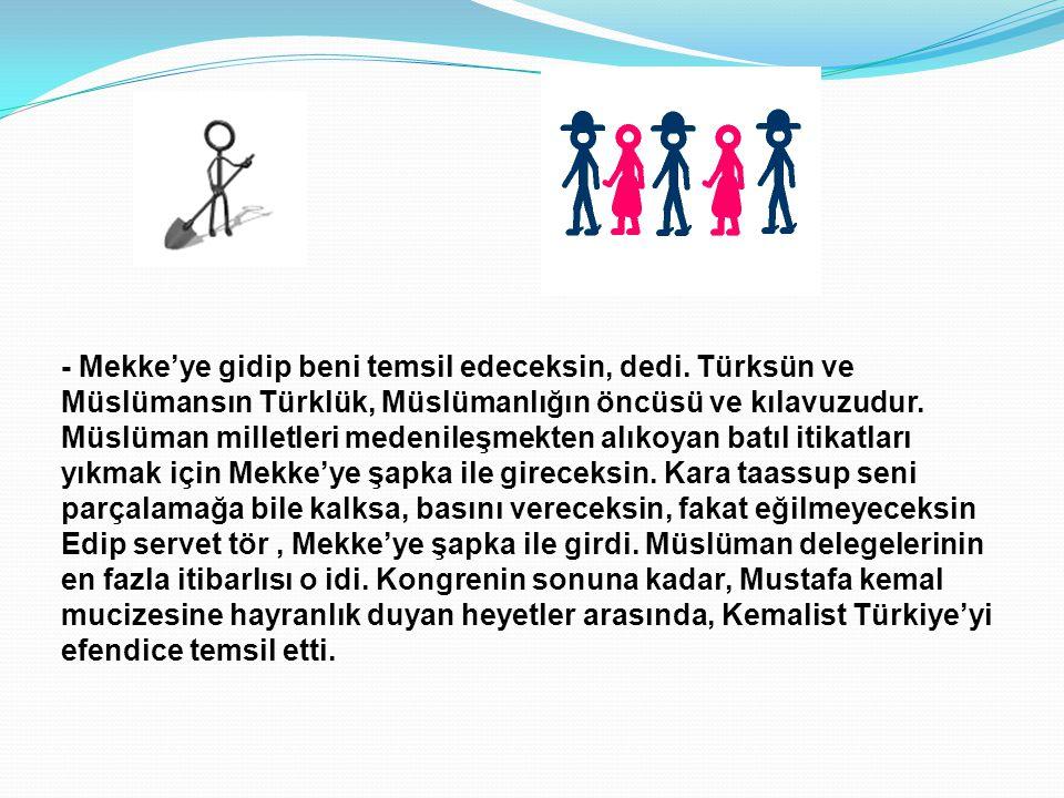 İNANMAYANLAR DA HAKLIYDILAR Mustafa Kemal realist bir liderdi.