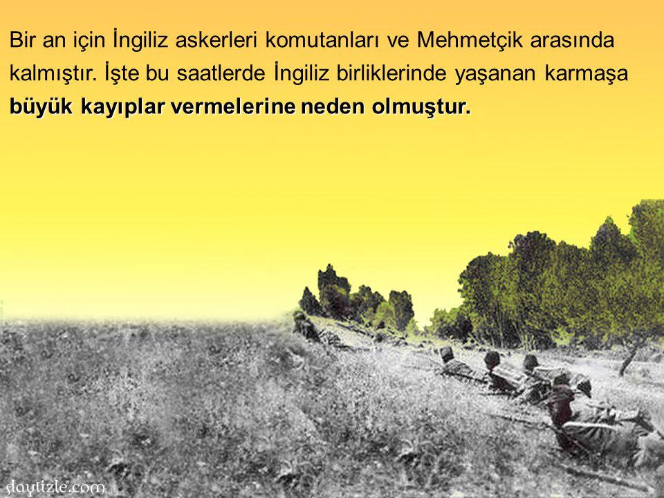 Durumu anlamakta zorluk çeken İngiliz birliklerinden bazı askerler çok büyük bir Türk birliğinin olduğu bir bölgeye çıkarma yaptıklarını düşünüp geri çekilmek ister.