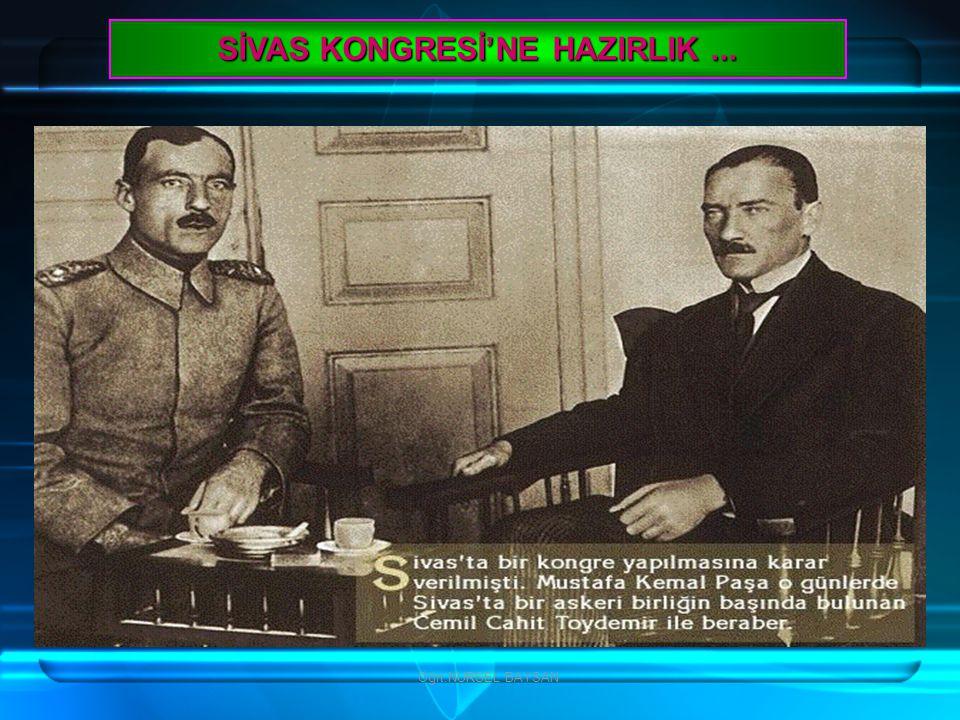 SİVAS KONGRESİ'NE HAZIRLIK...