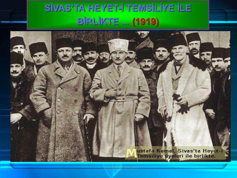 Öğrt.NURSEL BAYSAN SİVAS'TA HEYET-İ TEMSİLİYE İLE BİRLİKTE... (1919)
