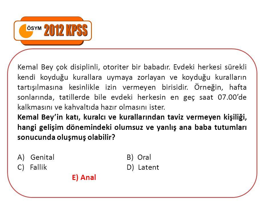 Kemal Bey çok disiplinli, otoriter bir babadır.