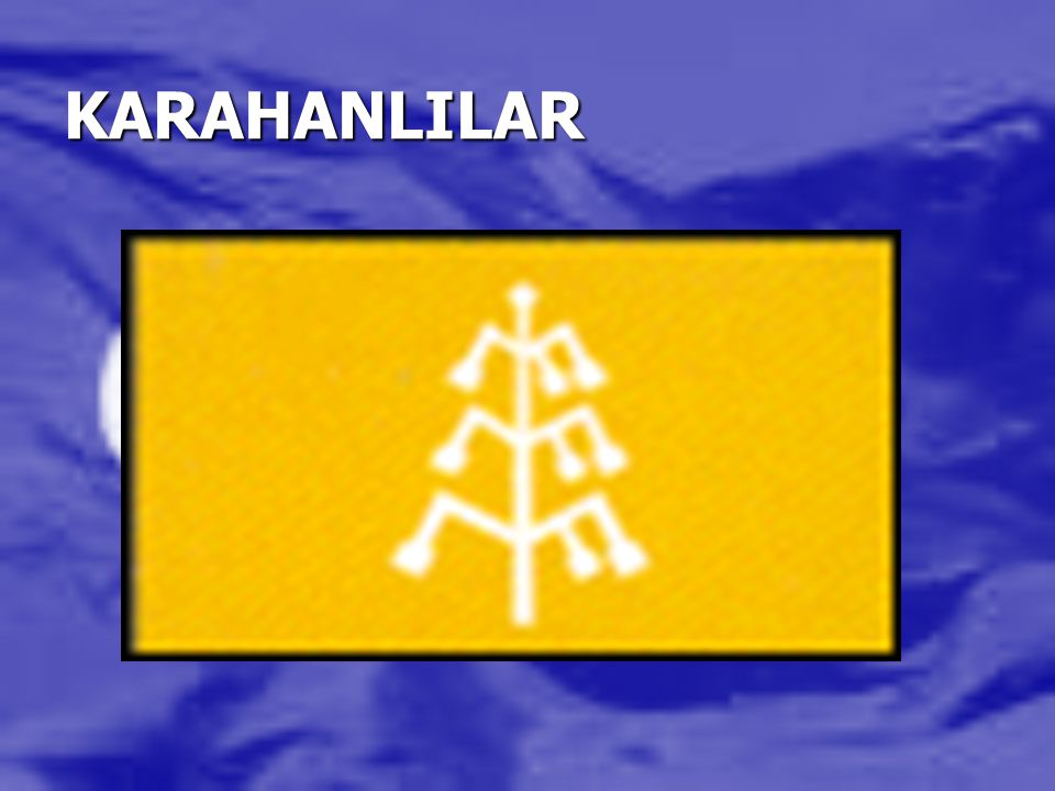 KARAHANLILAR KARAHANLILAR