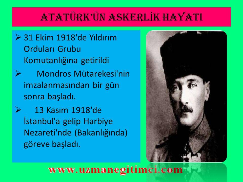 ATATÜRK'ÜN ASKERL İ K HAYATI  1916'da Edirne ve Diyarbakır'da görev aldı  1 Nisan 1916'da tümgeneralliğe yükseldi  Velihat Vahdettin Efendi'yle Alm