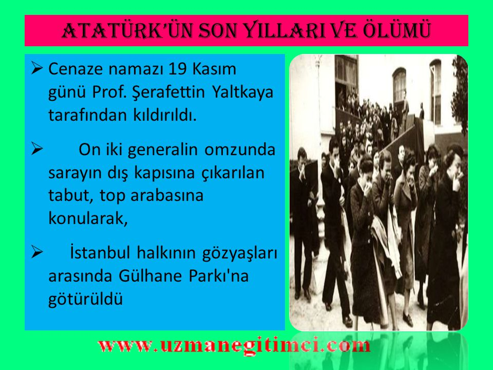 ATATÜRK'ÜN SON YILLARI VE ÖLÜMÜ  Dolmabahçe Sarayı'nda 10 Kasım 1938 sabahı saat dokuzu beş geçe, insan için değişmez kanun, hükmünü uyguladı.  Must