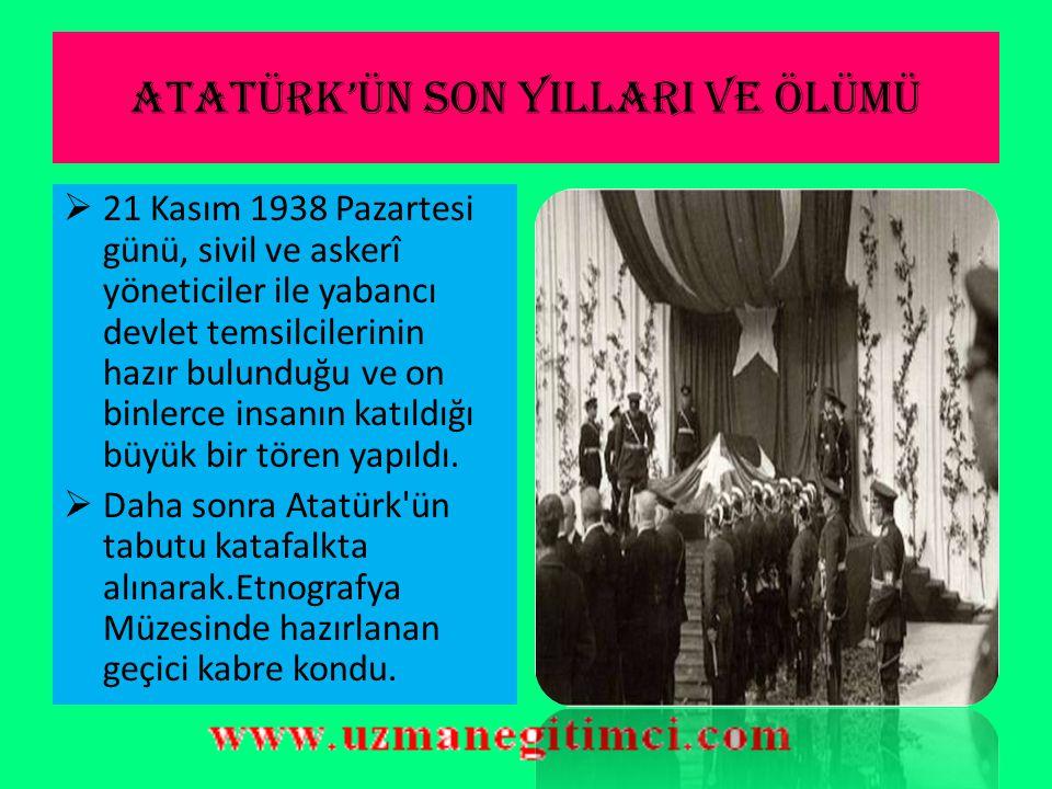 ATATÜRK'ÜN SON YILLARI VE ÖLÜMÜ  Cenaze namazı 19 Kasım günü Prof. Şerafettin Yaltkaya tarafından kıldırıldı.  On iki generalin omzunda sarayın dış