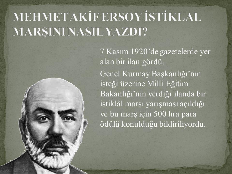7 Kasım 1920'de gazetelerde yer alan bir ilan gördü. Genel Kurmay Başkanlığı'nın isteği üzerine Milli Eğitim Bakanlığı'nın verdiği ilanda bir istiklâl