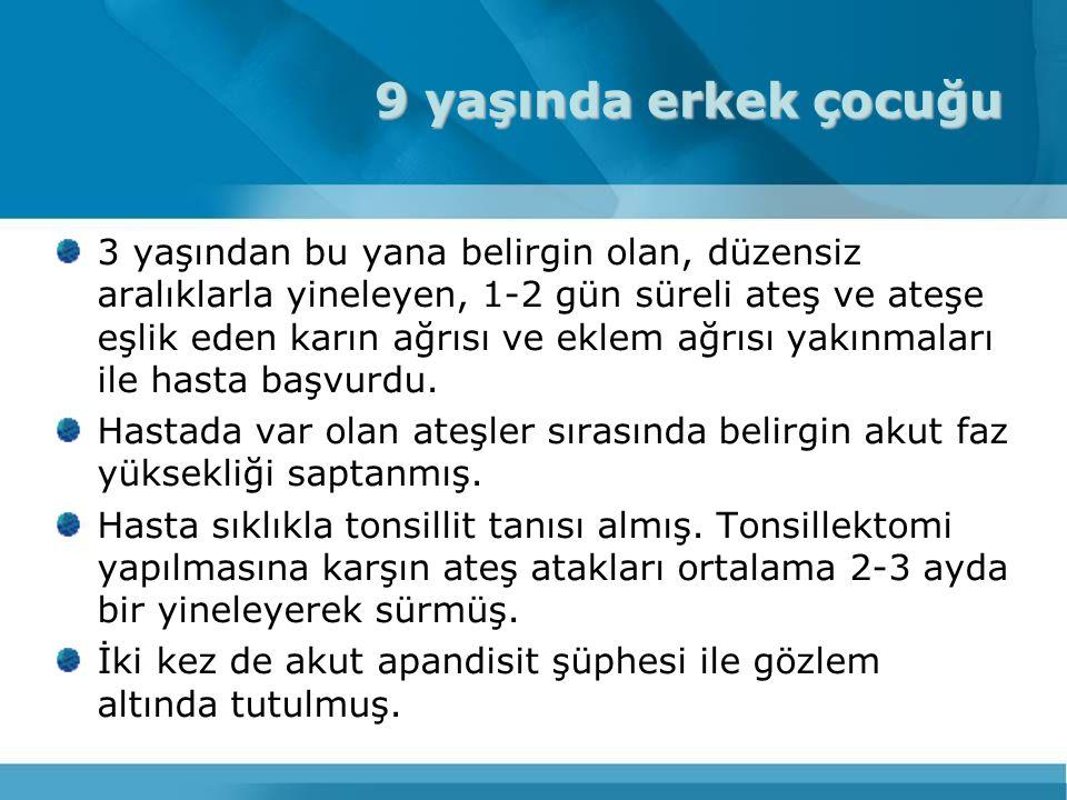 AİLESEL AKDENİZ ATEŞİ Hastalık Doğu Akdeniz Halklarında görülmektedir:  Türk'ler  Sefardik Yahudi'ler  Arap'lar  Ermeni'ler