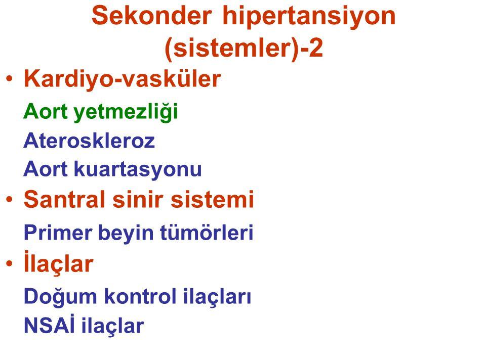 Sekonder hipertansiyon (sistemler)-2 Kardiyo-vasküler Aort yetmezliği Ateroskleroz Aort kuartasyonu Santral sinir sistemi Primer beyin tümörleri İlaçl
