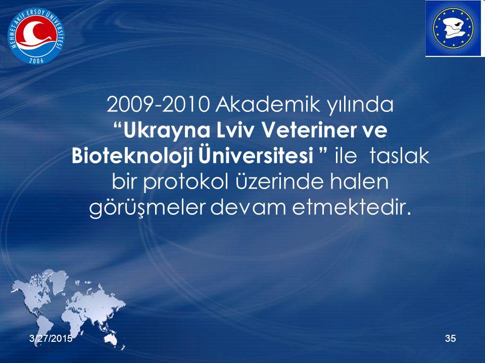"""3/27/201535 2009-2010 Akademik yılında """"Ukrayna Lviv Veteriner ve Bioteknoloji Üniversitesi """" ile taslak bir protokol üzerinde halen görüşmeler devam"""