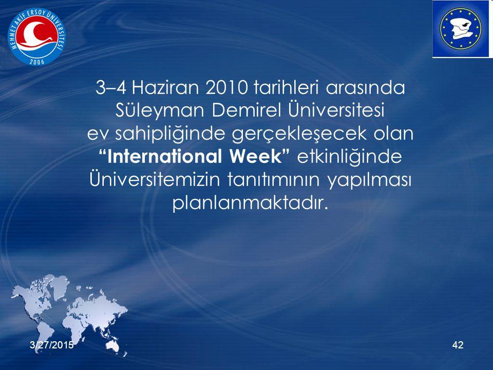 """3/27/201542 3–4 Haziran 2010 tarihleri arasında Süleyman Demirel Üniversitesi ev sahipliğinde gerçekleşecek olan """"International Week"""" etkinliğinde Üni"""