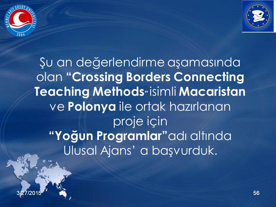 3/27/201556 Şu an değerlendirme aşamasında olan Crossing Borders Connecting Teaching Methods isimli Macaristan ve Polonya ile ortak hazırlanan proje için Yoğun Programlar adı altında Ulusal Ajans' a başvurduk.