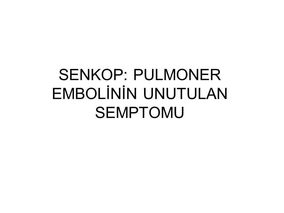 TARTIŞMA: Pulmoner emboli çoğu hastada üç farklı klinik tabloyla ortaya çıkar: 1-) pulmoner enfarkt 2-) açıklanamayan akut dispne 3-) akut kor pulmonale