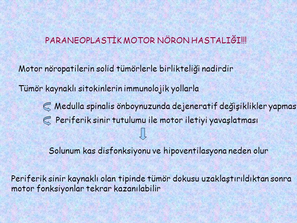 PARANEOPLASTİK MOTOR NÖRON HASTALIĞI!!.