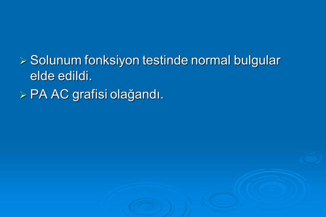  Solunum fonksiyon testinde normal bulgular elde edildi.  PA AC grafisi olağandı.