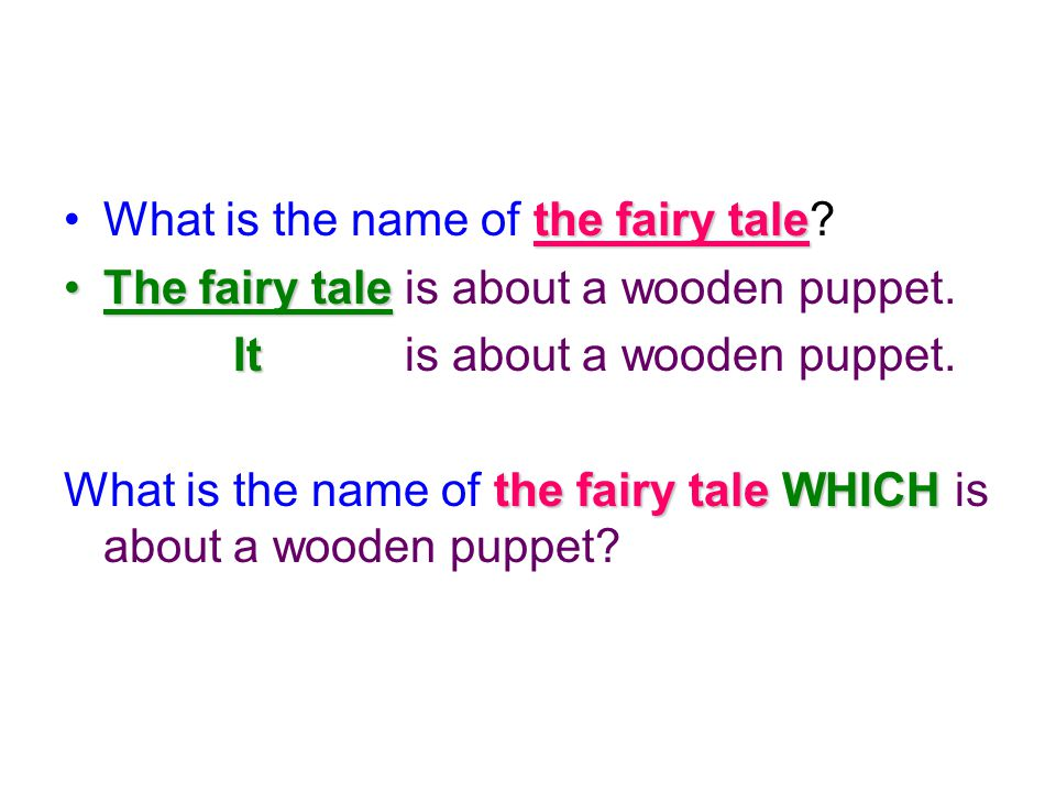 the fairy taleWhat is the name of the fairy tale.