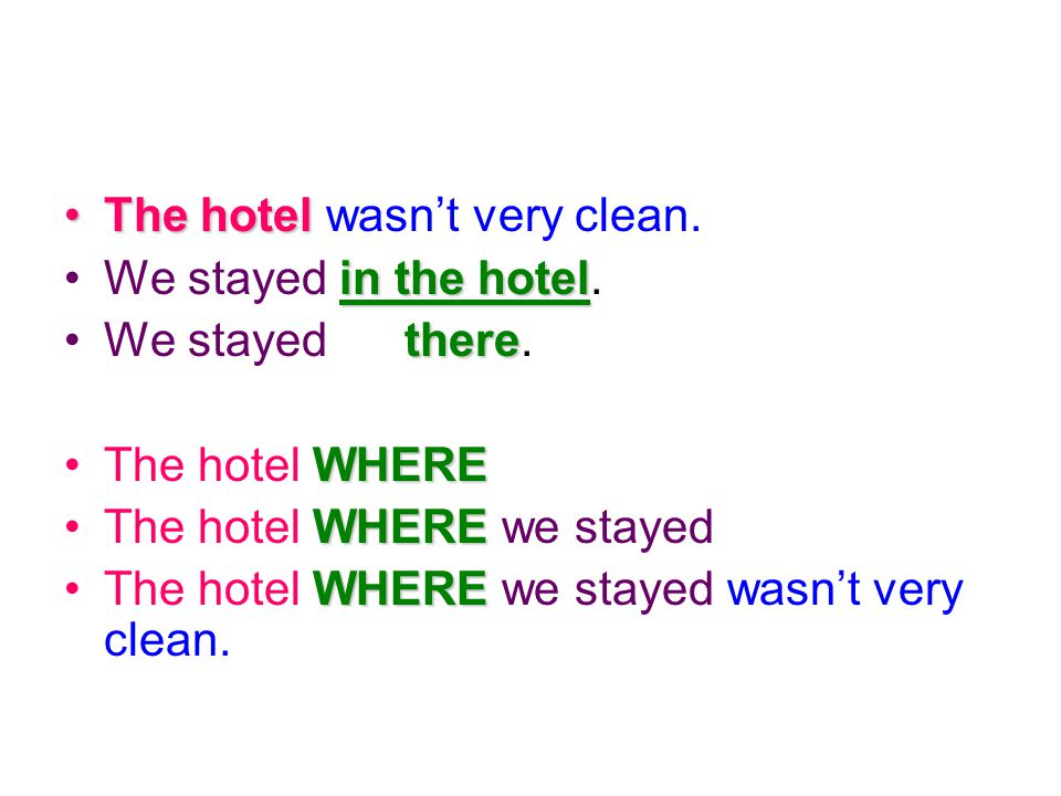 The hotel wasn't very clean. We stayed i ii in the hotel. We stayed t here. The hotel W WW WHERE The hotel W WW WHERE we stayed The hotel W WW WHERE w