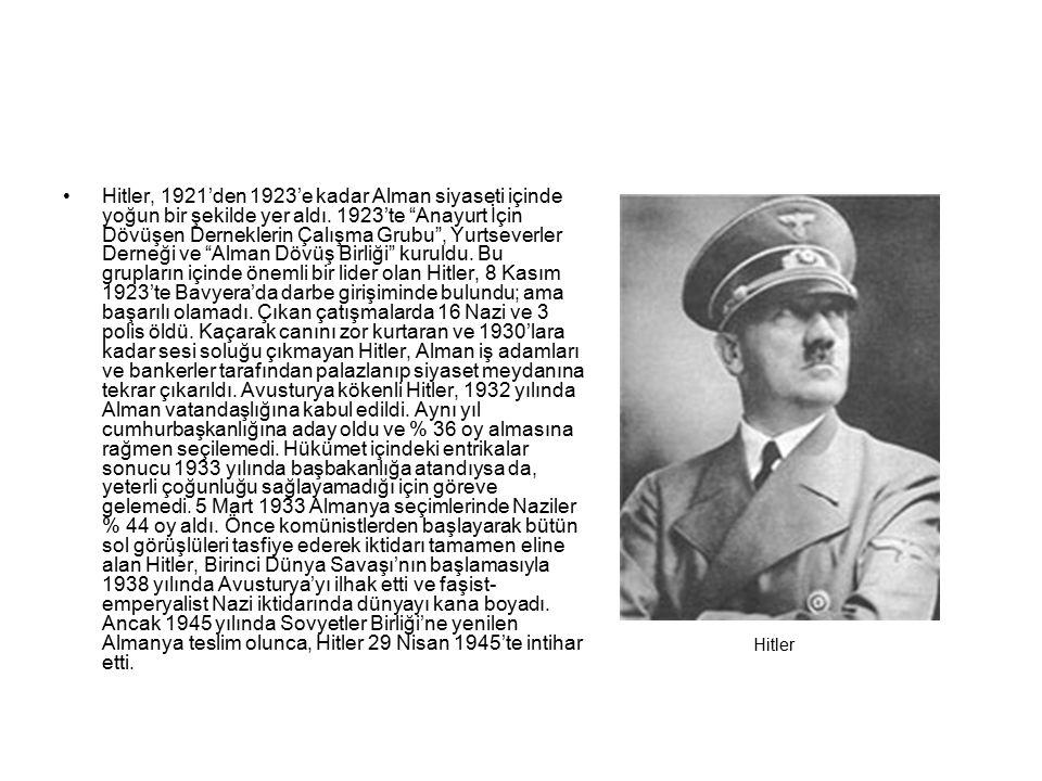 """Hitler, 1921'den 1923'e kadar Alman siyaseti içinde yoğun bir şekilde yer aldı. 1923'te """"Anayurt İçin Dövüşen Derneklerin Çalışma Grubu"""", Yurtseverler"""